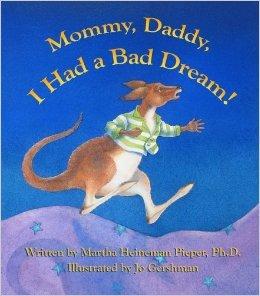 mommy, daddy, I had a bad dream